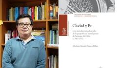 """¿Cómo han cambiado las religiones en Chile?, es la que pregunta que responde el nuevo libro del profesor Abraham Paulsen """"Ciudad y Fe"""""""